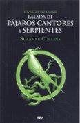 BALADA DE PAJAROS CANTORES Y SERPIENTES (JUEGOS DEL HAMBRE)
